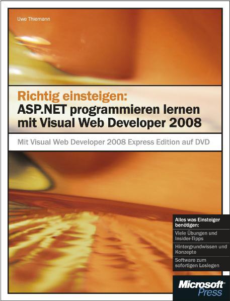Richtig einsteigen: ASP.NET programmieren mit Visual Web Developer 2008 - Uwe Thiemann