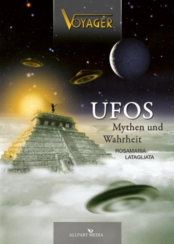 VOYAGER: Ufos - Mythen und Wahrheit - Rosamaria...