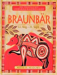 Ihr persönliches Indianer-Horoskop, Braunbär