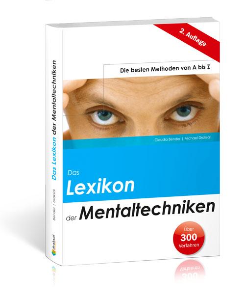 Das Lexikon der Mentaltechniken: Die besten Methoden von A bis Z - Michael Draksal