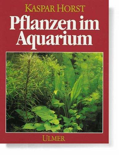 Pflanzen im Aquarium. Ihre Funktion und Pflege ...