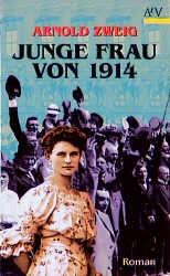 Junge Frau von 1914. - Arnold Zweig
