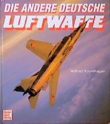 Die andere deutsche Luftwaffe - Wilfried Kopenh...