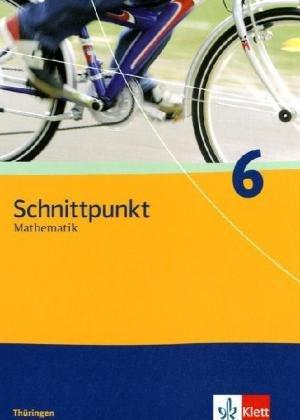 Schnittpunkt Mathematik - Ausgabe für Thüringen: Schnittpunkt Mathematik. Schülerbuch 6. Schuljahr. Ausgabe für Thüringe