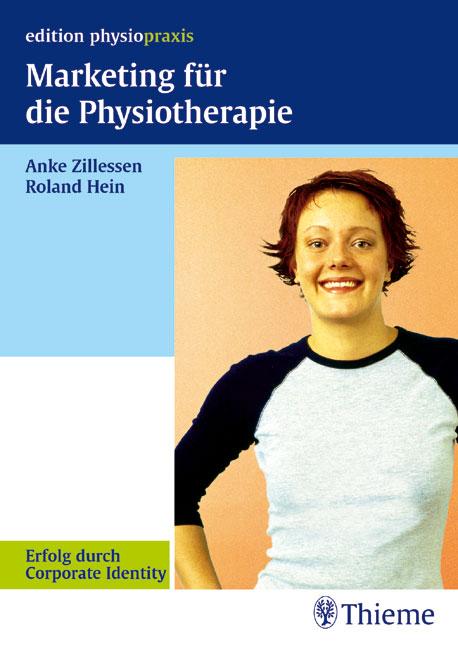 Marketing für die Physiotherapie. Erfolg durch ...