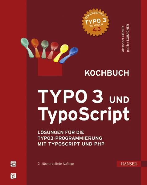 TYPO3 und TypoScript - Kochbuch: Lösungen für d...