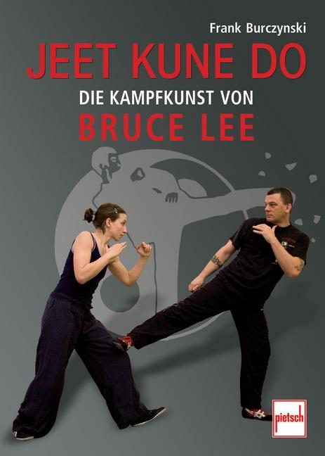 Jeet Kune Do: Die Kampfkunst von Bruce Lee - Fr...