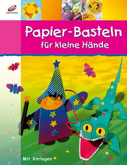 Papier-Basteln für kleine Hände. Von