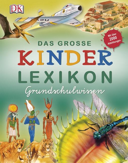 Das große Kinderlexikon: Grundschulwissen - Dorling Kindersley