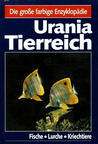 Urania Tierreich. Fische, Lurche, Kriechtiere