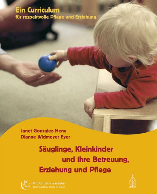 Säuglinge, Kleinkinder und ihre Betreuung, Erziehung und Pflege: Curriculum für respektvolle Pflege und Erziehung - Jane