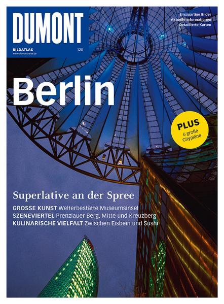 Berlin: Superlative an der Spree. Einzigartige Bilder. Aktuelle Informationen. Detalierte Karten - unbekannt