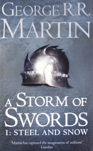 A Song of Ice and Fire: Book 3 - Storm of Swords - Part 1: Steel and Snow - George R. R. Martin [Paperback]