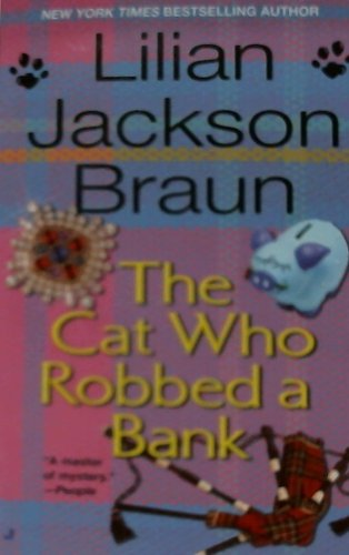The Cat Who Robbed a Bank - Lilian Jackson Braun