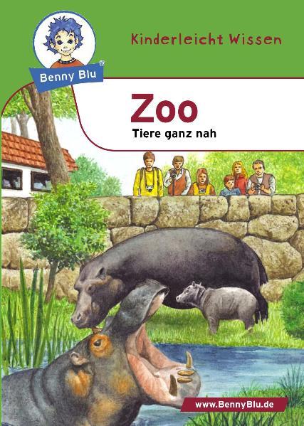 Benny Blu Zoo - Tiere ganz nah. Von der Maus zu...