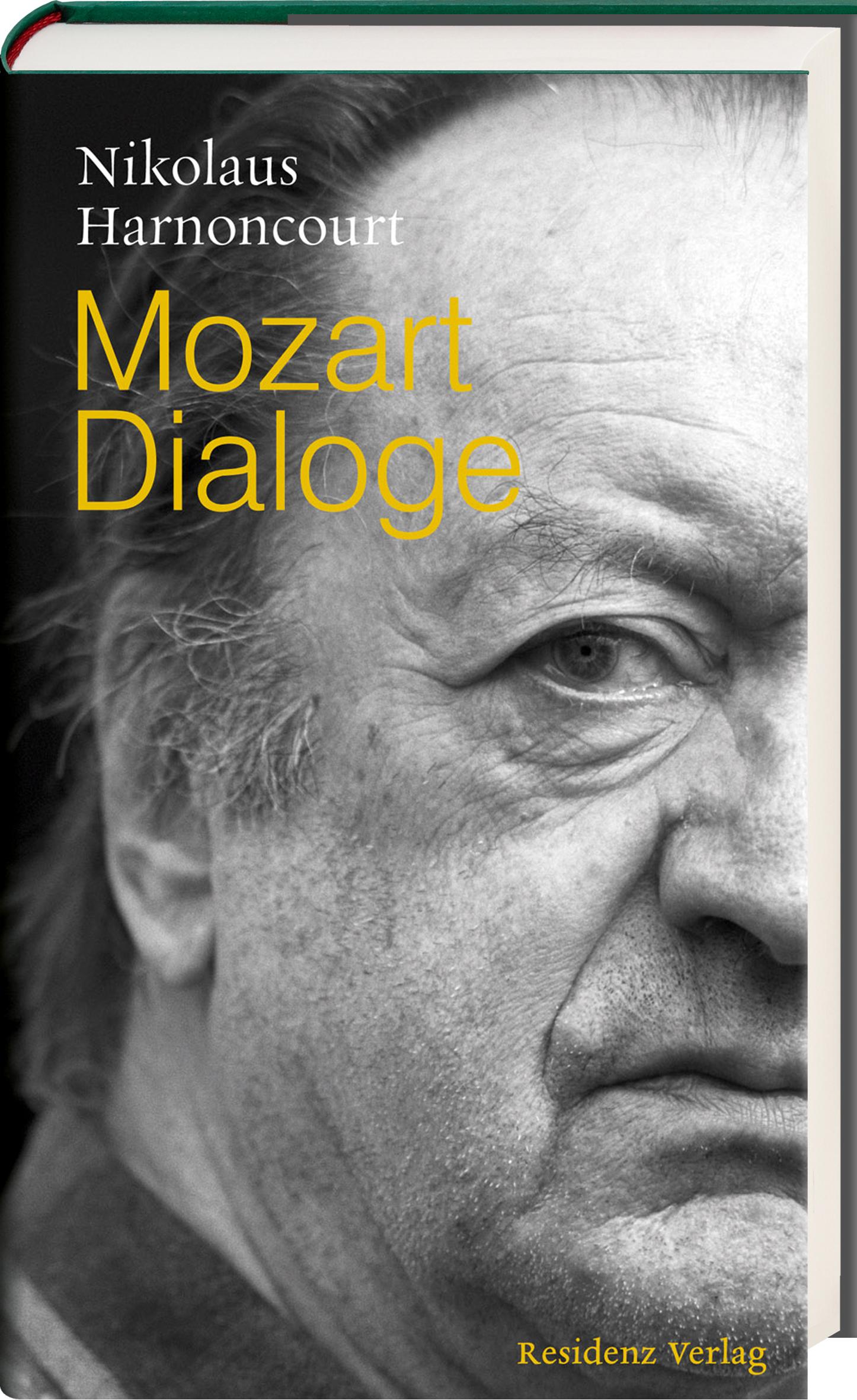 Mozart Dialoge: Gedanken zur Gegenwart der Musi...