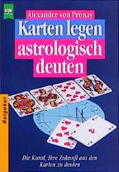 Karten legen, astrologisch deuten. Die Kunst, I...