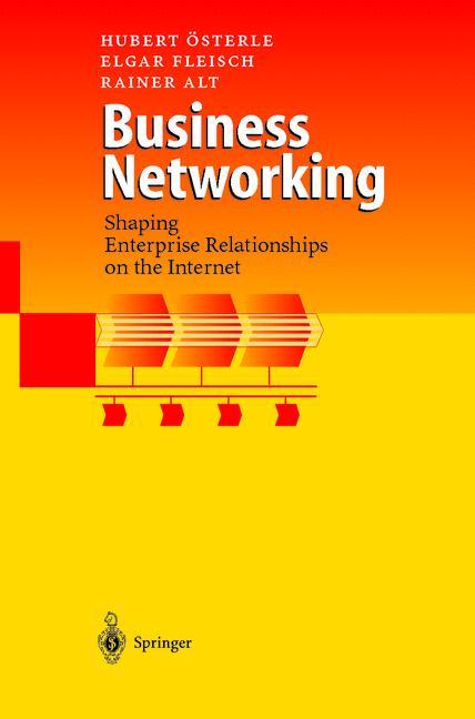 Business Networking. Shaping Enterprise Relationships on the Internet - Hubert Österle