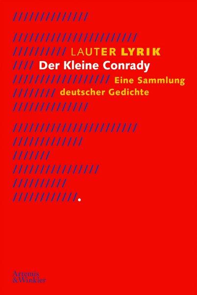 Lauter Lyrik - Der kleine Conrady: Ein Sammlung deutscher Gedichte