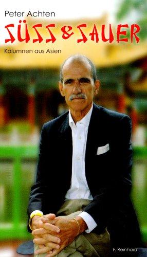 Süss&Sauer: Kolumnen aus Asien - Peter Achten
