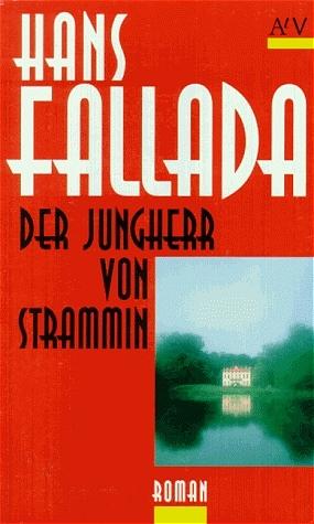 Der Jungherr von Strammin: Roman (Fallada) - Hans Fallada