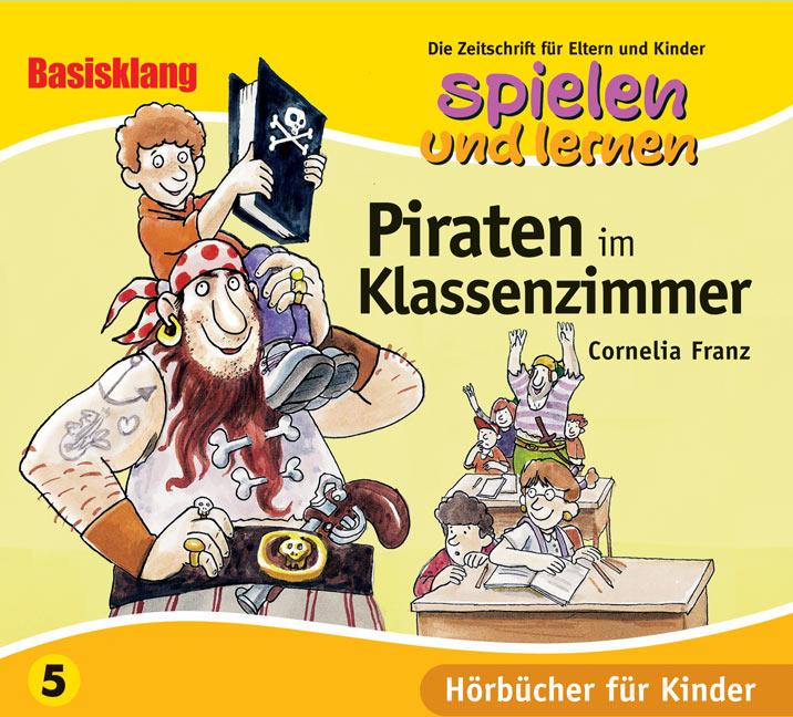 Piraten im Klassenzimmer! Audio-CD. SPIELEN UND...