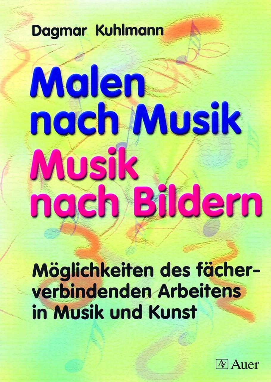 Malen nach Musik - Musik nach Bildern. Möglichk...