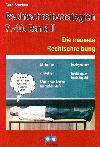 Rechtschreibstrategien 2. 7 - 10. Jahrgangsstufe: Die neueste Rechtschreibung - Gerd Stuckert