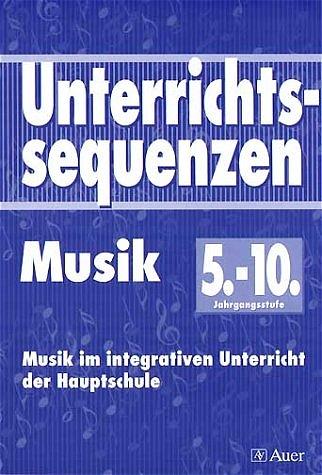 Unterrichtssequenzen Musik, 5.-10. Jahrgangsstu...
