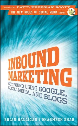 Inbound Marketing: Get Found Using Google, Soci...