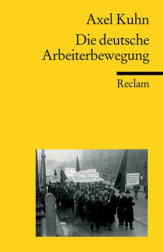 Die deutsche Arbeiterbewegung - Axel Kuhn