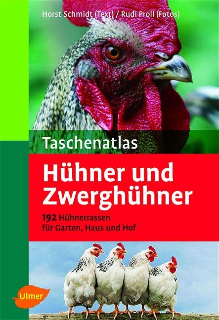 Taschenatlas Hühner und Zwerghühner: 182 Hühner...