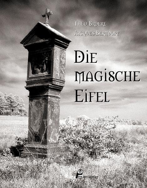 Die magische Eifel - Jacques Berndorf