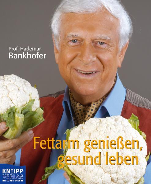Fettarm genießen - gesund leben - Hademar Bankh...