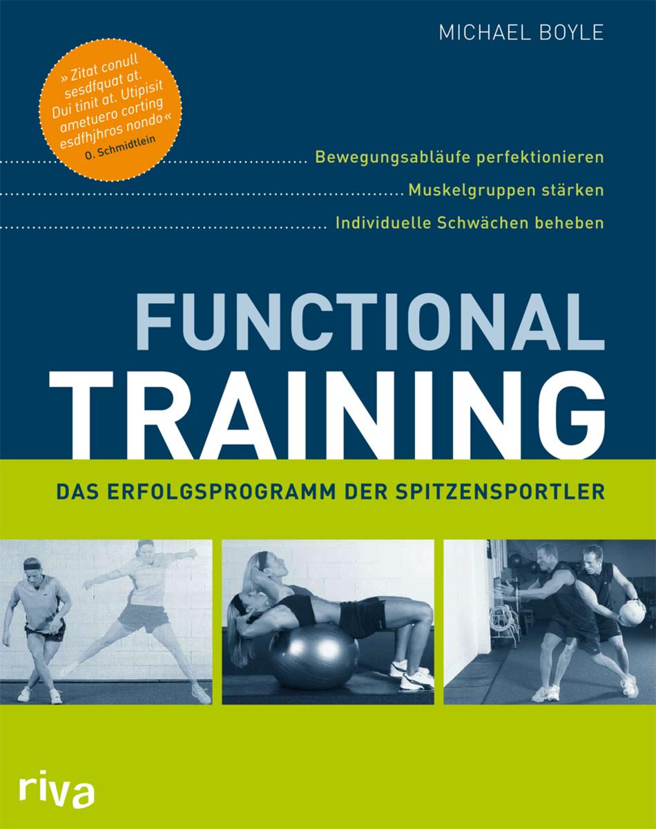 Functional Training: Bewegungsabläufe perfektionieren - Muskelgruppen stärken - individuelle Schwächen beheben - Michael