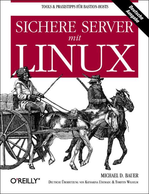 Sichere Server mit Linux. - Michael D. Bauer