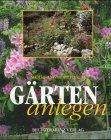 Gärten anlegen - Wolfgang Borchardt