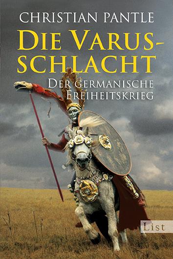Die Varusschlacht: Der germanische Freiheitskri...