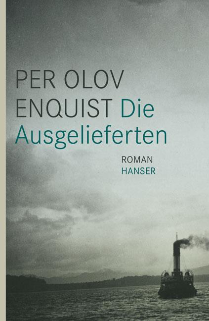 Die Ausgelieferten: Roman - Per Olov Enquist