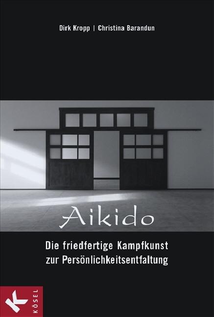 Aikido - Die friedfertige Kampfkunst zur Persön...