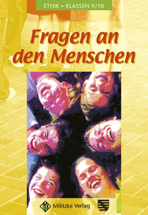 Ethik - Landesausgabe Sachsen: Ethik 9/10. Lehrbuch. Fragen an den Menschen. Sachsen