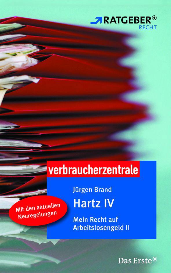 Hartz IV: Mein Recht auf Arbeitslosengeld II - Jürgen Brand