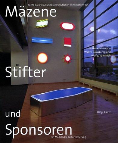 Mäzene, Stifter und Sponsoren - Walter Grasskamp