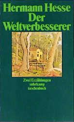 Der Weltverbesserer. Doktor Knölges Ende. Zwei Erzählungen. - Hermann Hesse