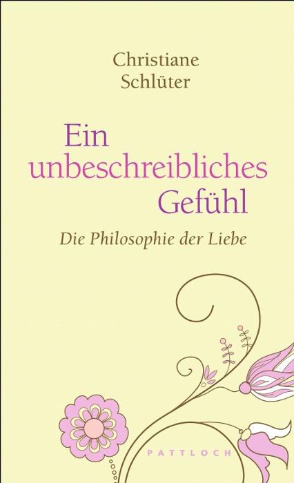 Ein unbeschreibliches Gefühl: Die Philosophie d...