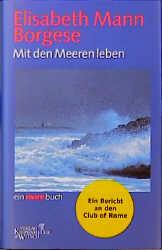 Mit den Meeren leben - Elisabeth Mann Borgese