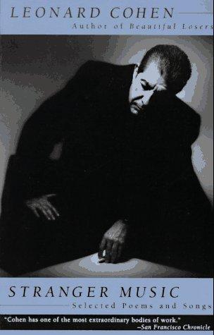 Stranger Music: Selected Poems and Songs (Vintage) - Leonard Cohen