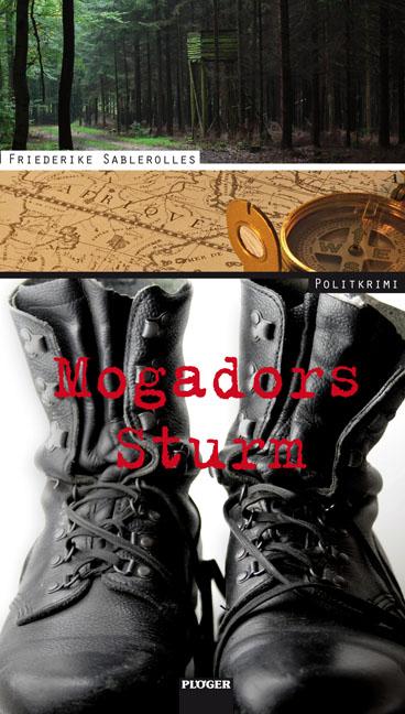 Mogadors Sturm: Ein Politkrimi - Friederike Sablerolles