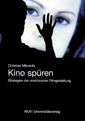 Kino spüren: Strategien der emotionalen Filmges...