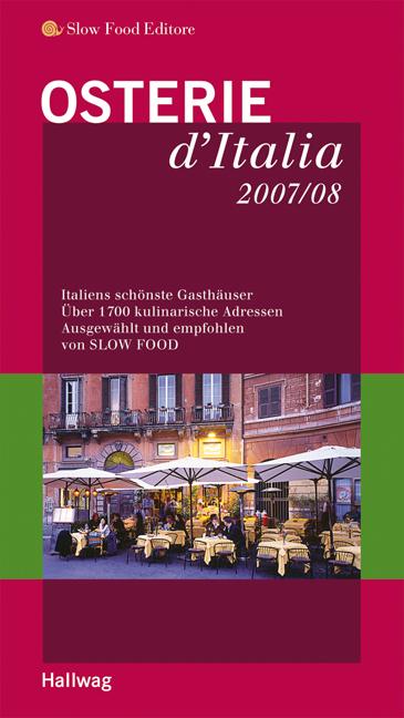 Osterie d´Italia 2007/08. Italiens schönste Gas...